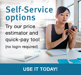 Use our self-service options to get an estimate or quick-pay