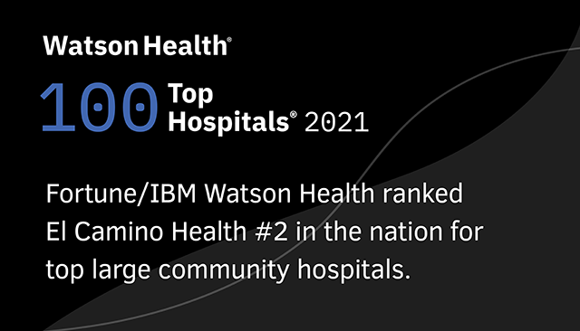 Fortune/IBM Watson Health ranked El Camino Health #2 in the nation for top large community hospitals.